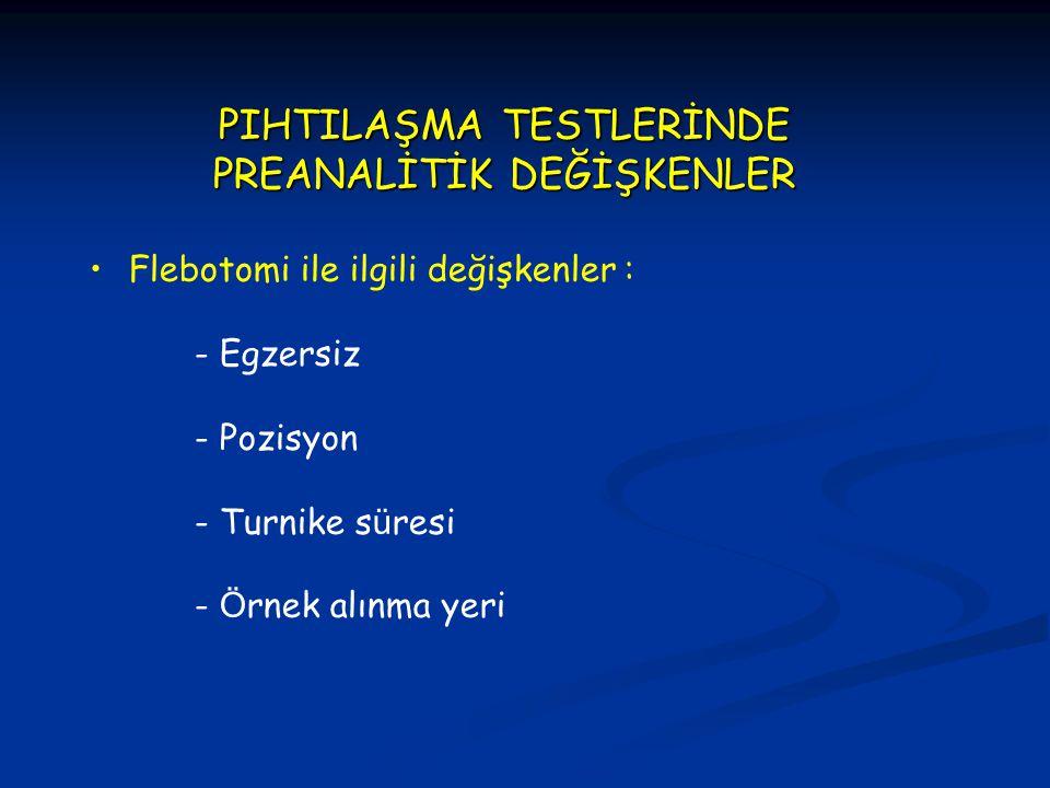 PIHTILAŞMA TESTLERİNDE PREANALİTİK DEĞİŞKENLER