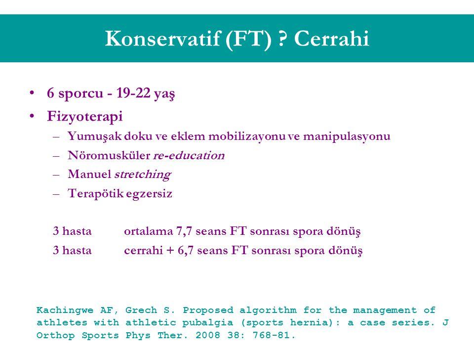 Konservatif (FT) Cerrahi