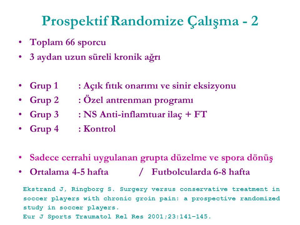Prospektif Randomize Çalışma - 2