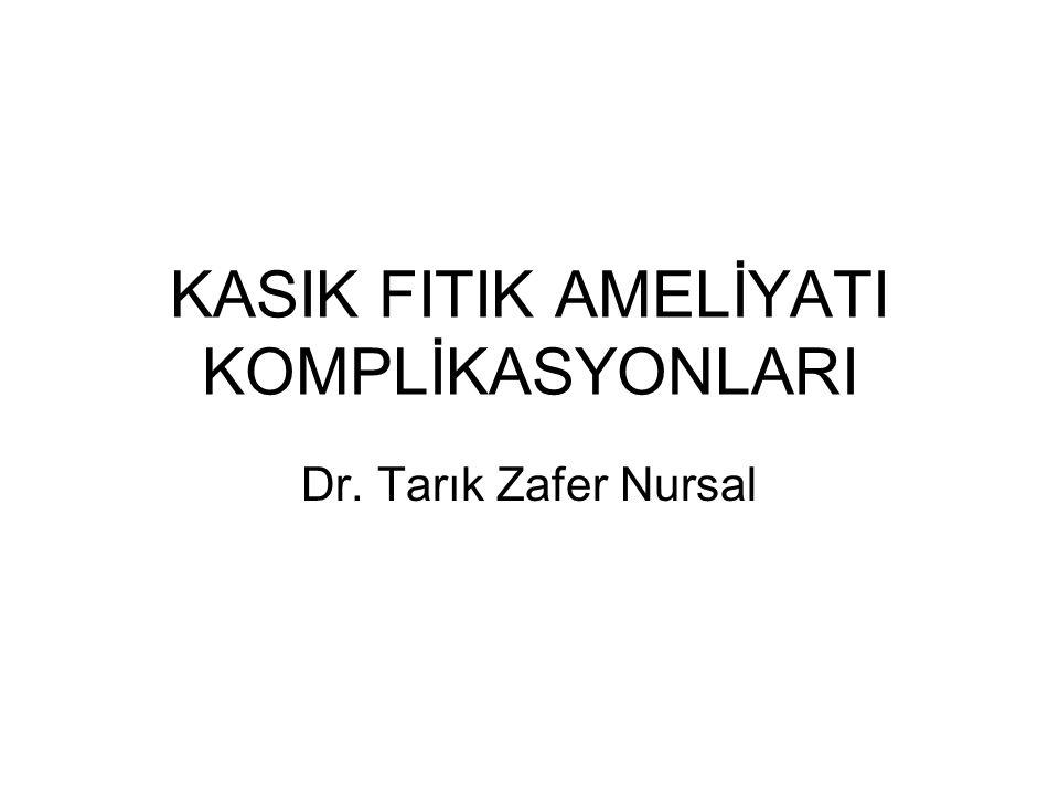 KASIK FITIK AMELİYATI KOMPLİKASYONLARI