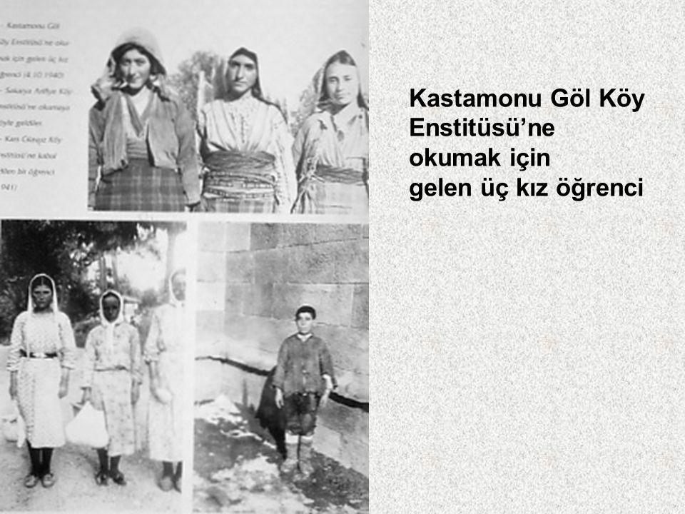 Kastamonu Göl Köy Enstitüsü'ne okumak için gelen üç kız öğrenci