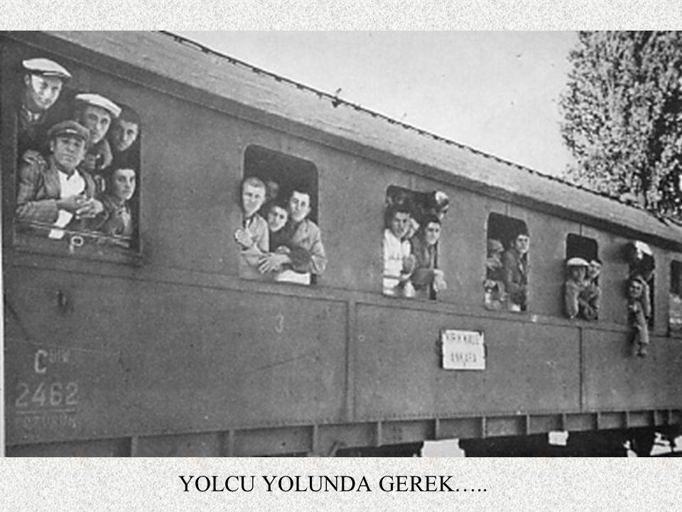 YOLCU YOLUNDA GEREK…..