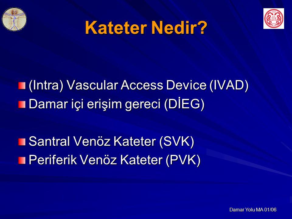 Kateter Nedir (Intra) Vascular Access Device (IVAD)