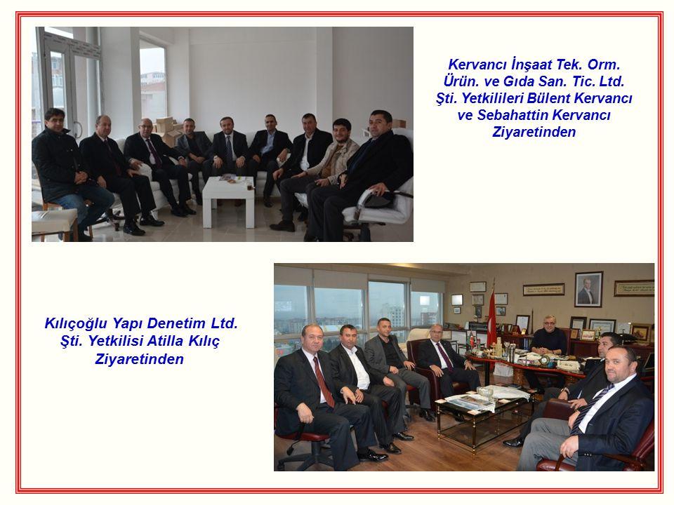 Kılıçoğlu Yapı Denetim Ltd. Şti. Yetkilisi Atilla Kılıç Ziyaretinden