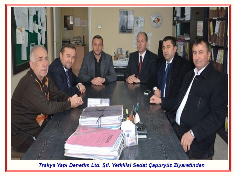 Trakya Yapı Denetim Ltd. Şti. Yetkilisi Sedat Çapuryüz Ziyaretinden