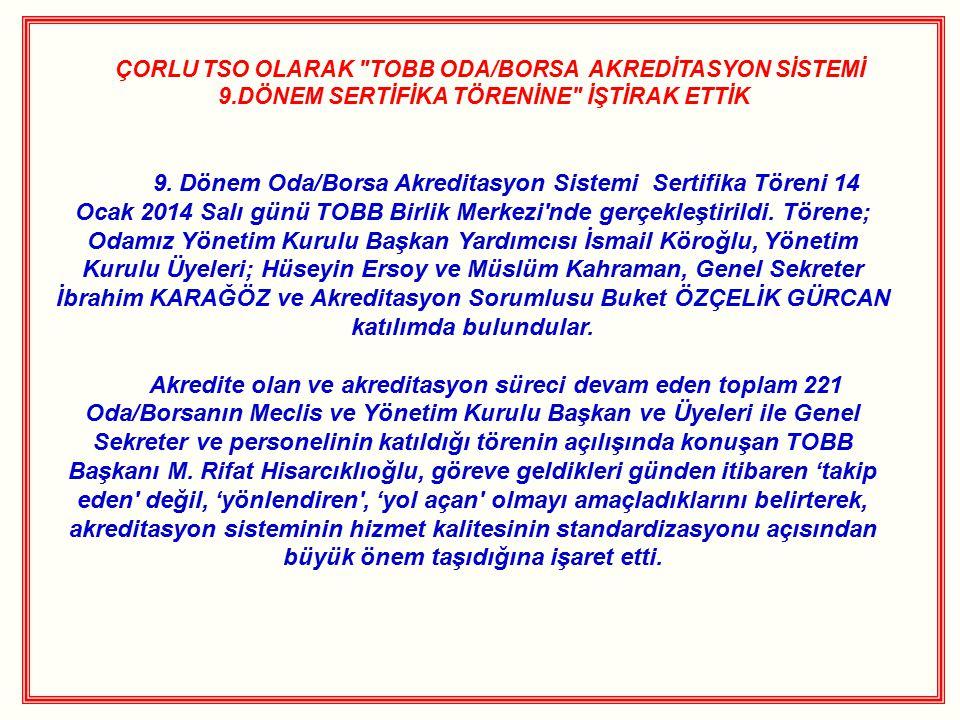 ÇORLU TSO OLARAK TOBB ODA/BORSA AKREDİTASYON SİSTEMİ 9