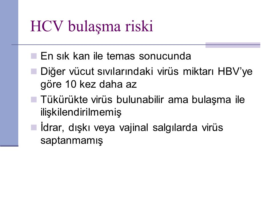 HCV bulaşma riski En sık kan ile temas sonucunda