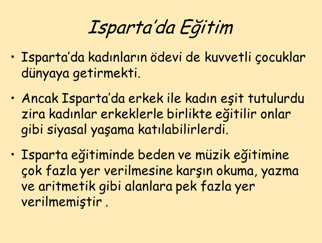 Isparta'da Eğitim Isparta'da kadınların ödevi de kuvvetli çocuklar dünyaya getirmekti.