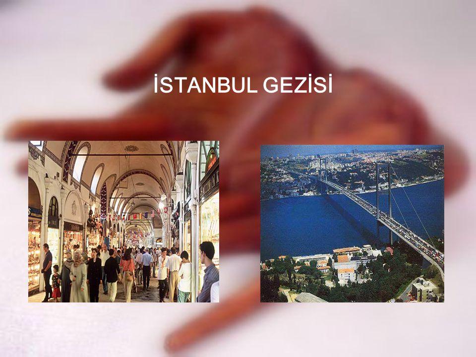 İSTANBUL GEZİSİ
