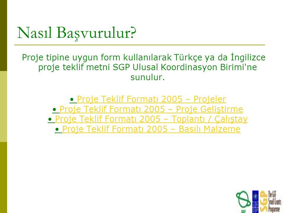 Nasıl Başvurulur Proje tipine uygun form kullanılarak Türkçe ya da İngilizce proje teklif metni SGP Ulusal Koordinasyon Birimi ne sunulur.
