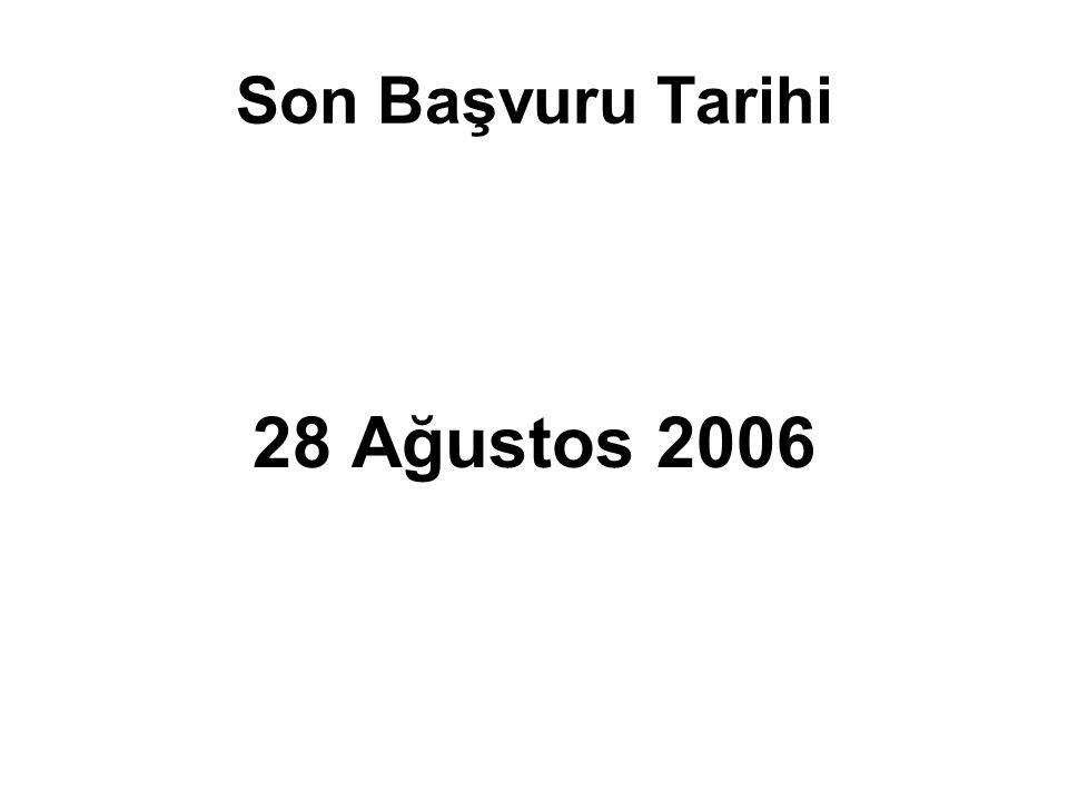 Son Başvuru Tarihi 28 Ağustos 2006