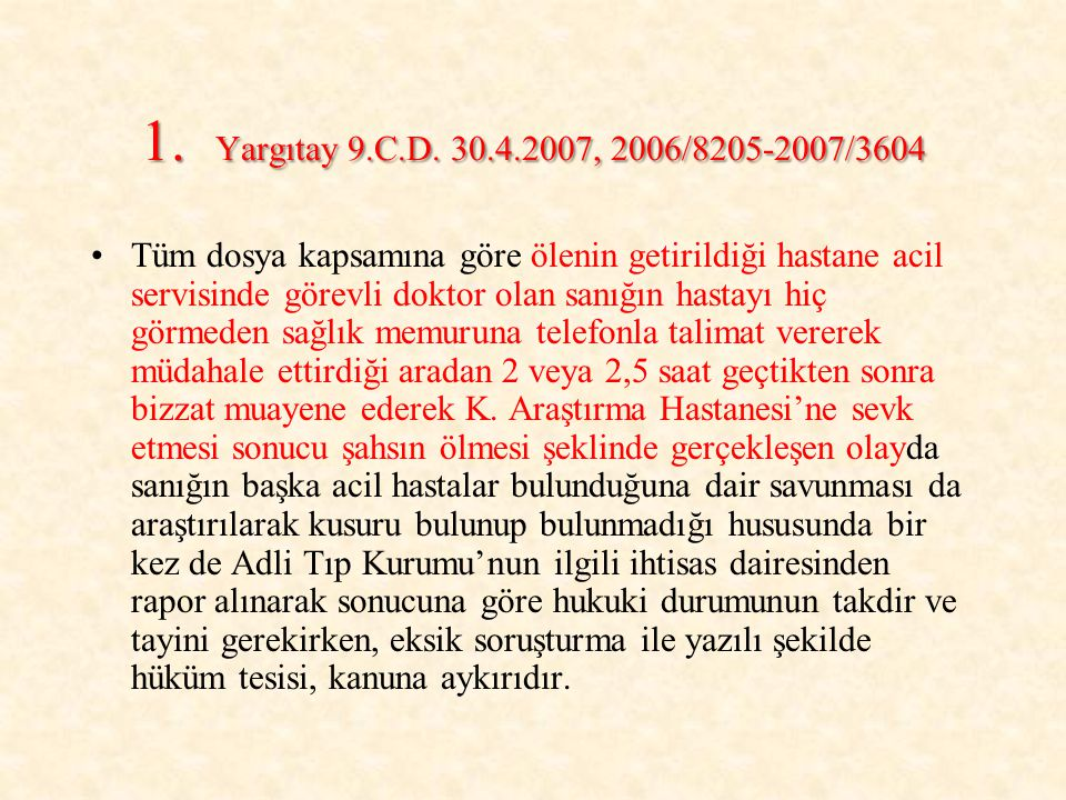 1. Yargıtay 9.C.D. 30.4.2007, 2006/8205-2007/3604