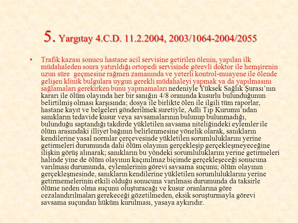 5. Yargıtay 4.C.D. 11.2.2004, 2003/1064-2004/2055