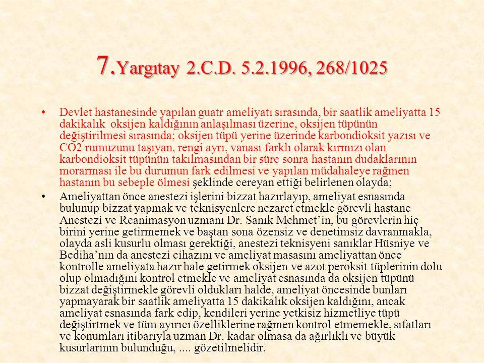 7.Yargıtay 2.C.D. 5.2.1996, 268/1025