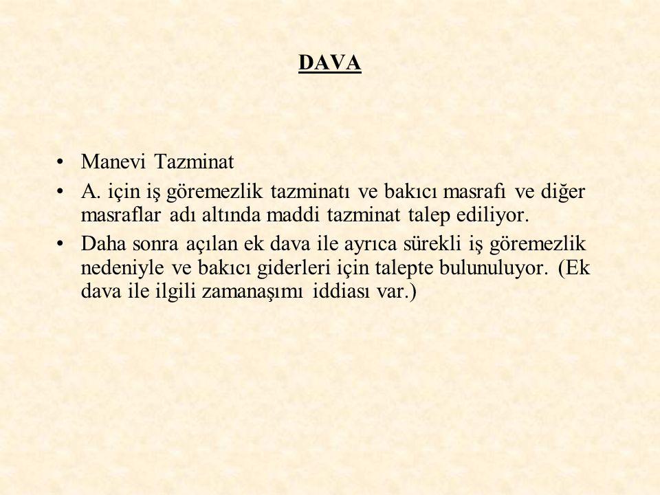 DAVA Manevi Tazminat. A. için iş göremezlik tazminatı ve bakıcı masrafı ve diğer masraflar adı altında maddi tazminat talep ediliyor.