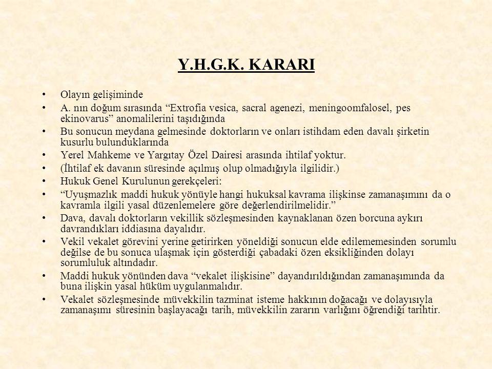 Y.H.G.K. KARARI Olayın gelişiminde