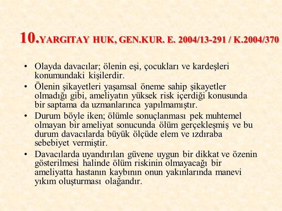 10.YARGITAY HUK, GEN.KUR. E. 2004/13-291 / K.2004/370