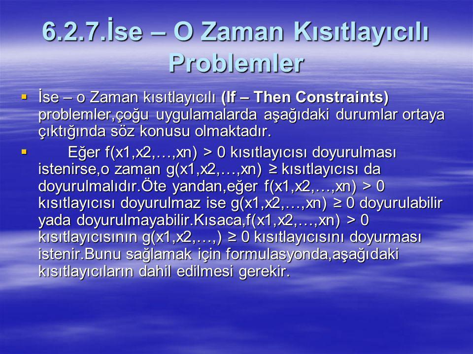 6.2.7.İse – O Zaman Kısıtlayıcılı Problemler