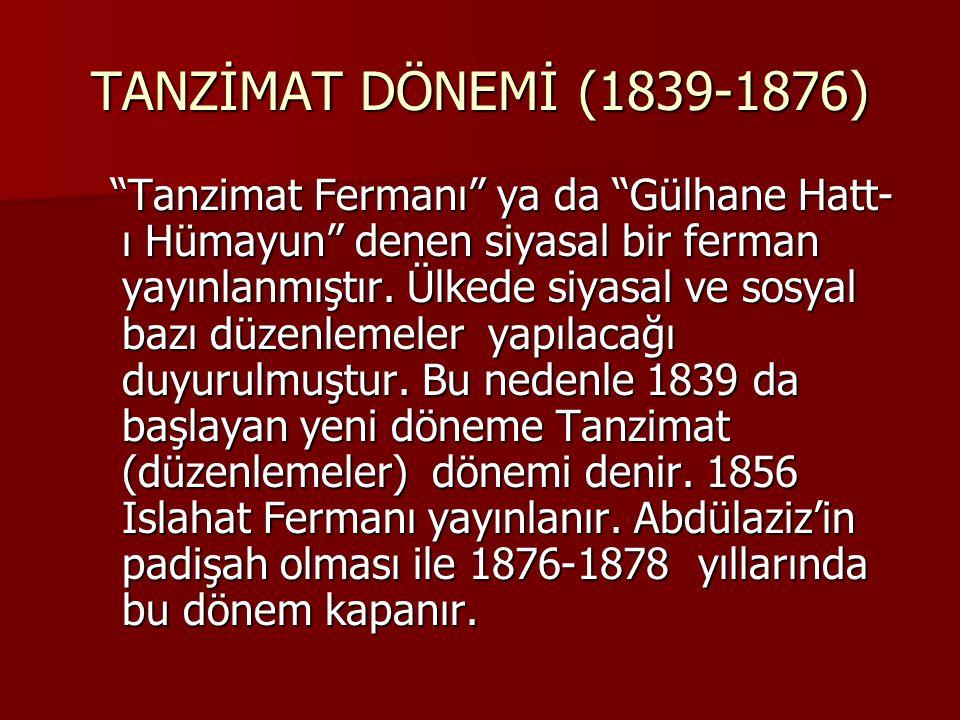 TANZİMAT DÖNEMİ (1839-1876)