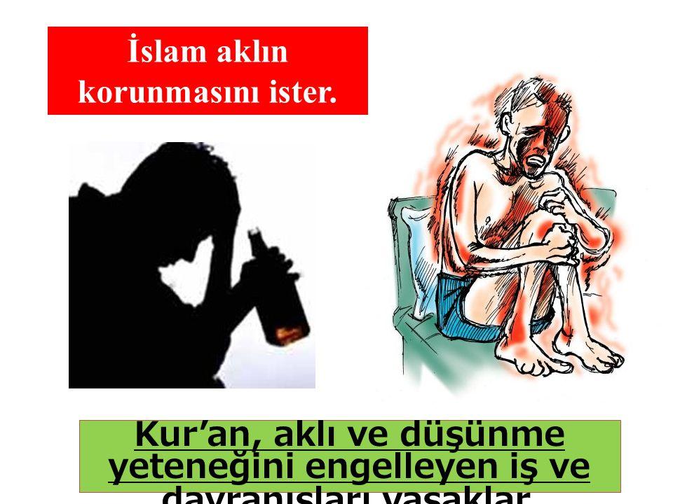 İslam aklın korunmasını ister.
