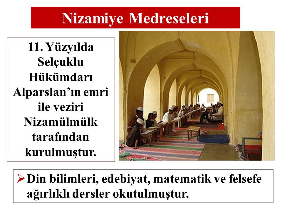 Nizamiye Medreseleri 11. Yüzyılda Selçuklu Hükümdarı Alparslan'ın emri ile veziri Nizamülmülk tarafından kurulmuştur.