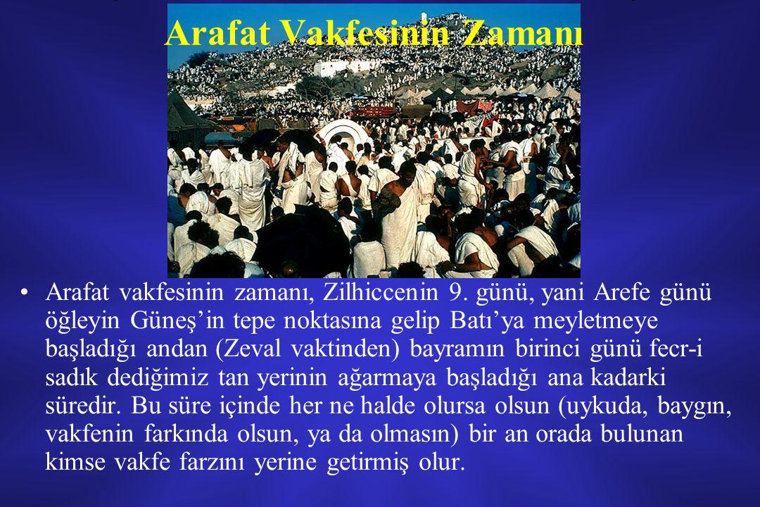 Arafat Vakfesinin Zamanı