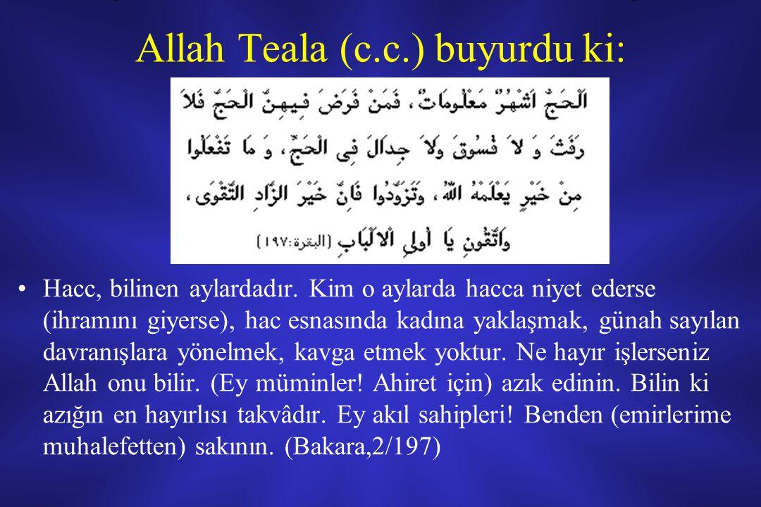 Allah Teala (c.c.) buyurdu ki: