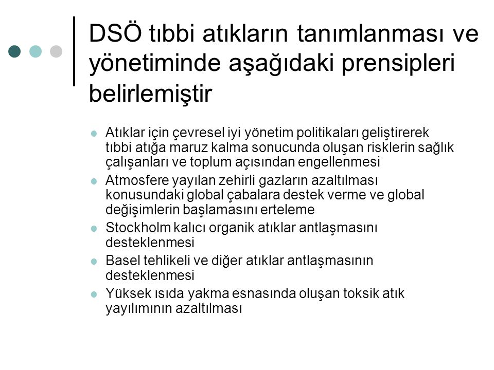 DSÖ tıbbi atıkların tanımlanması ve yönetiminde aşağıdaki prensipleri belirlemiştir