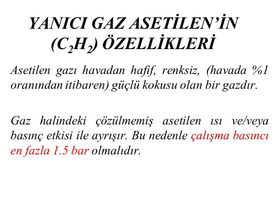 YANICI GAZ ASETİLEN'İN (C2H2) ÖZELLİKLERİ