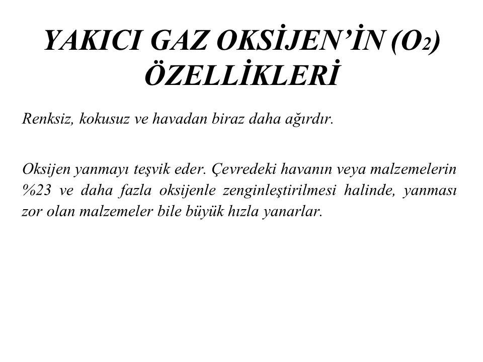 YAKICI GAZ OKSİJEN'İN (O2) ÖZELLİKLERİ