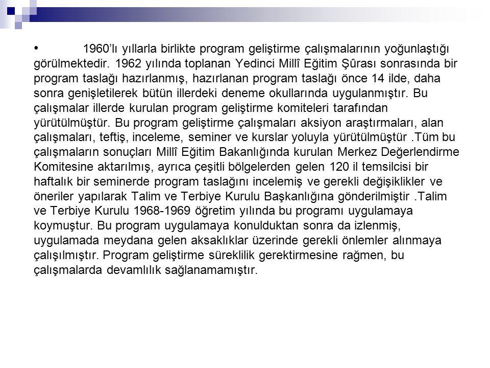 • 1960'lı yıllarla birlikte program geliştirme çalışmalarının yoğunlaştığı görülmektedir.