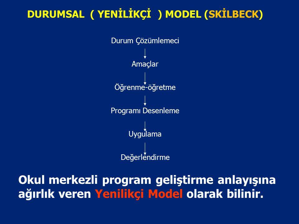 DURUMSAL ( YENİLİKÇİ ) MODEL (SKİLBECK)