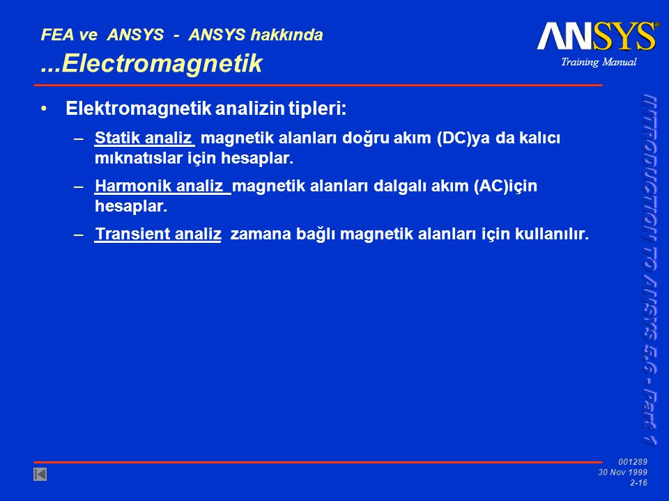 FEA ve ANSYS - ANSYS hakkında ...Electromagnetik