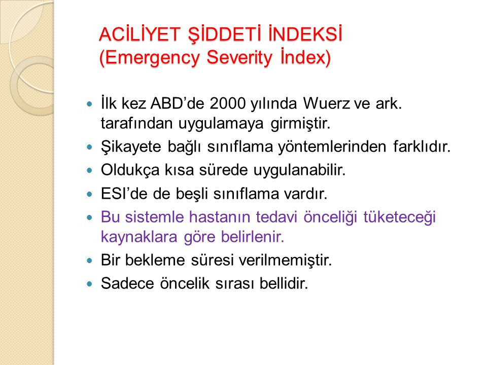 ACİLİYET ŞİDDETİ İNDEKSİ (Emergency Severity İndex)