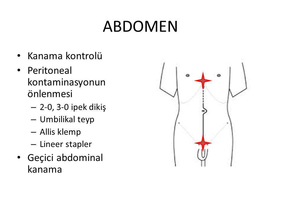 ABDOMEN Kanama kontrolü Peritoneal kontaminasyonun önlenmesi
