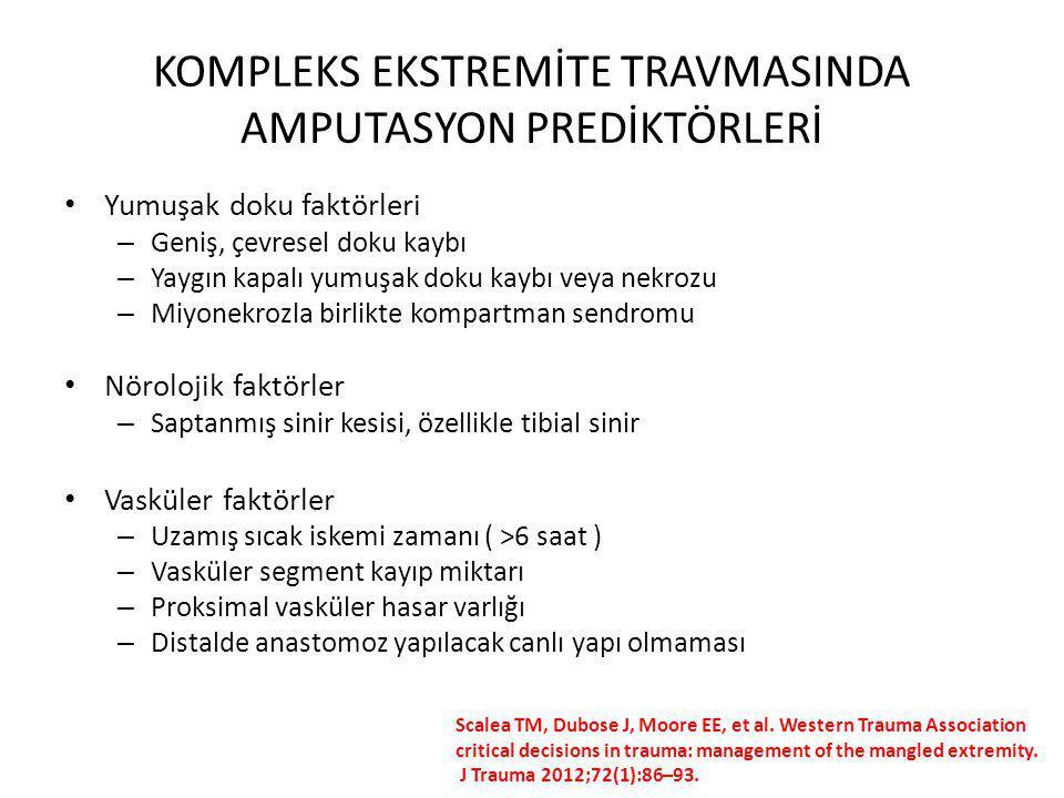 KOMPLEKS EKSTREMİTE TRAVMASINDA AMPUTASYON PREDİKTÖRLERİ