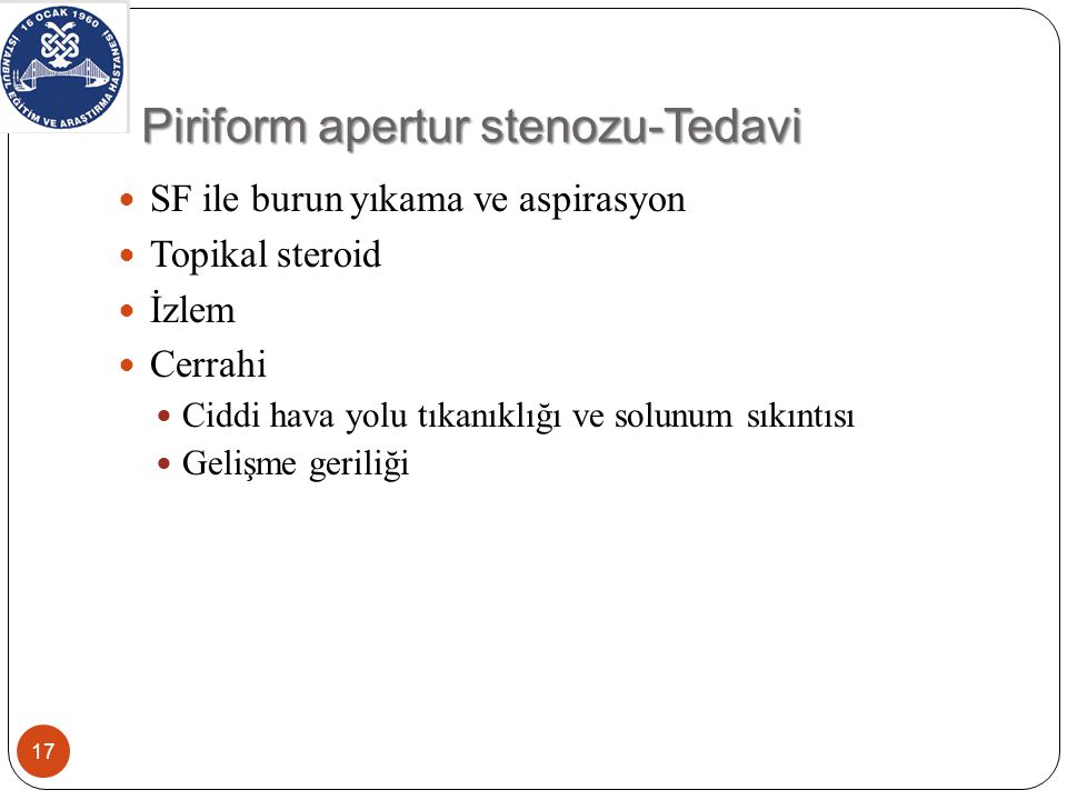 Piriform apertur stenozu-Tedavi