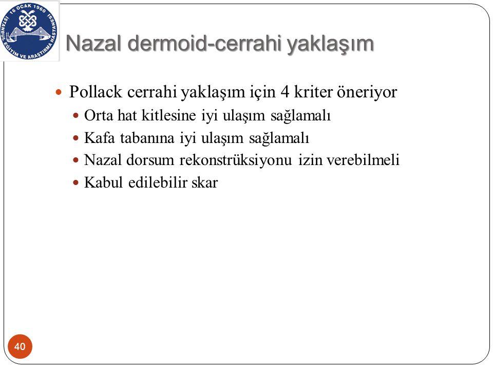 Nazal dermoid-cerrahi yaklaşım