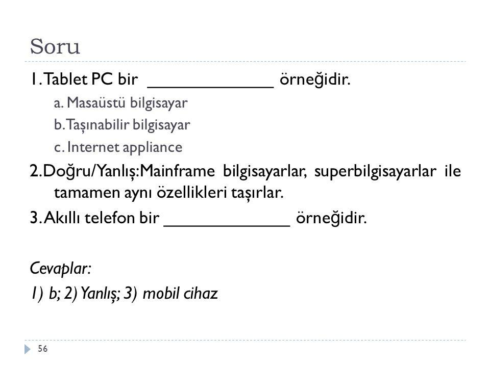 Soru 1. Tablet PC bir _____________ örneğidir.