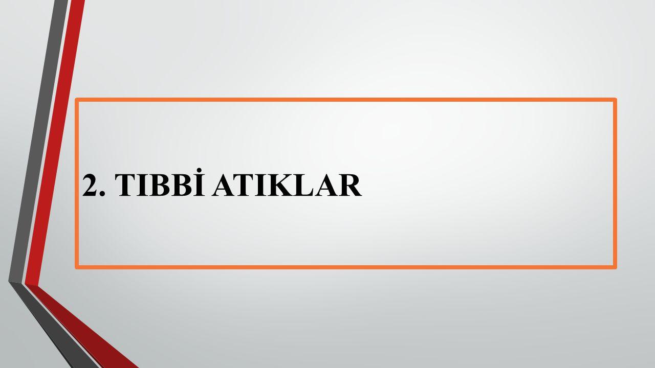 2. TIBBİ ATIKLAR
