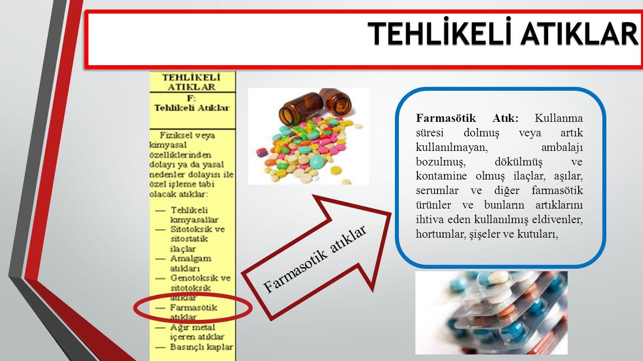 TEHLİKELİ ATIKLAR Farmasotik atıklar