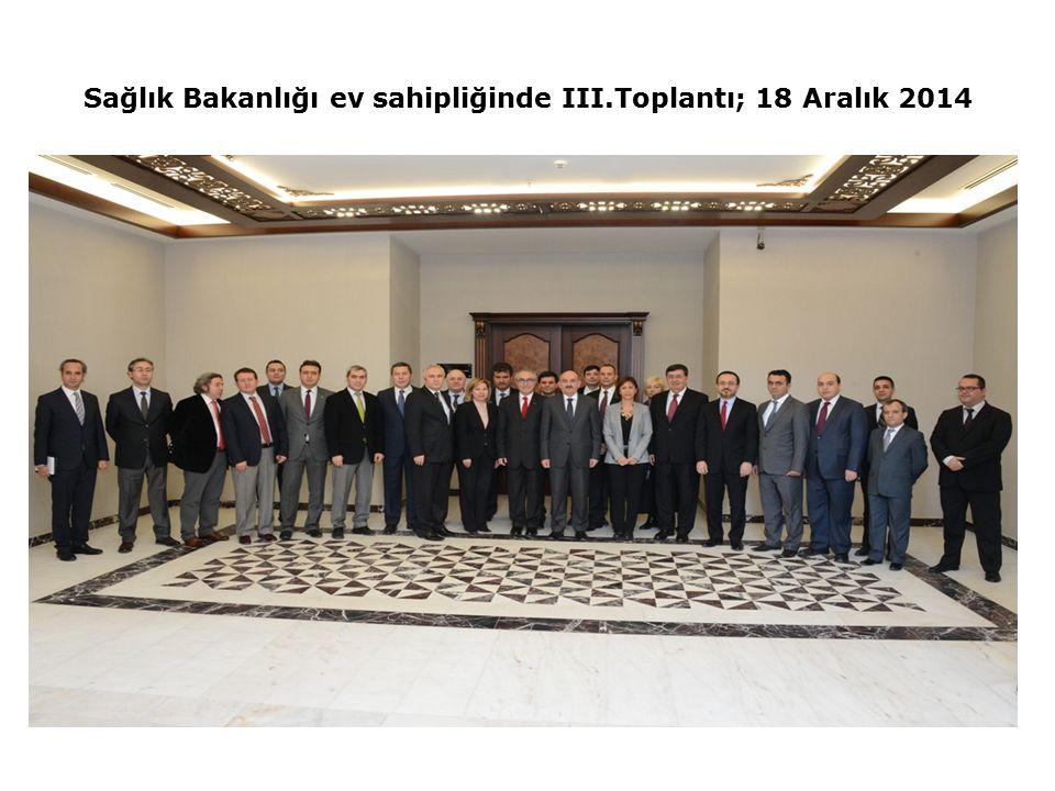 Sağlık Bakanlığı ev sahipliğinde III.Toplantı; 18 Aralık 2014