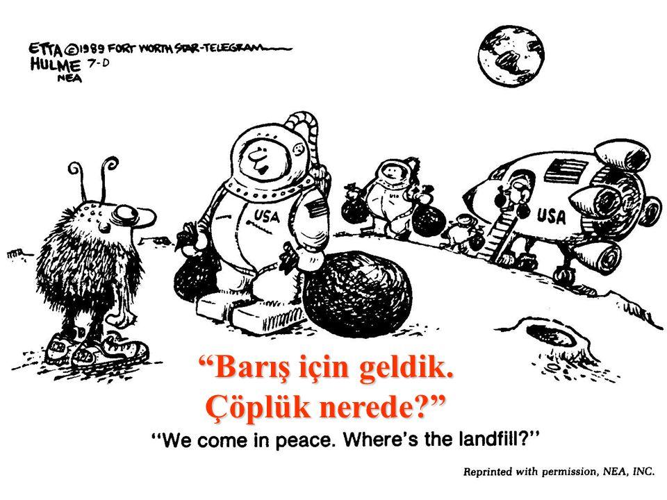 Barış için geldik. Çöplük nerede