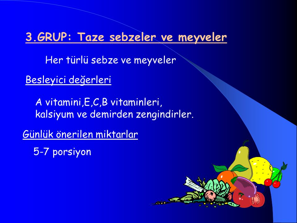 3.GRUP: Taze sebzeler ve meyveler