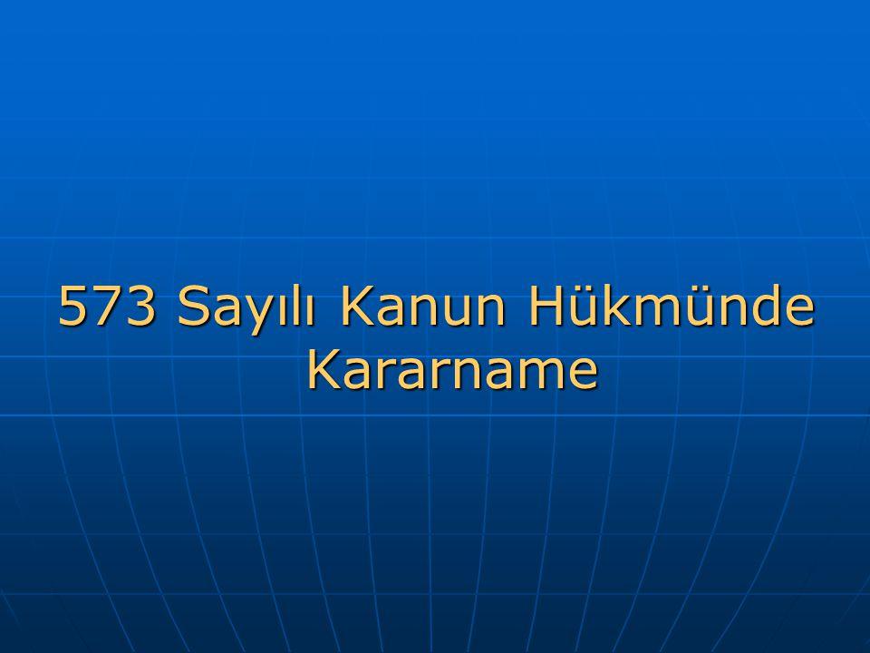 573 Sayılı Kanun Hükmünde Kararname