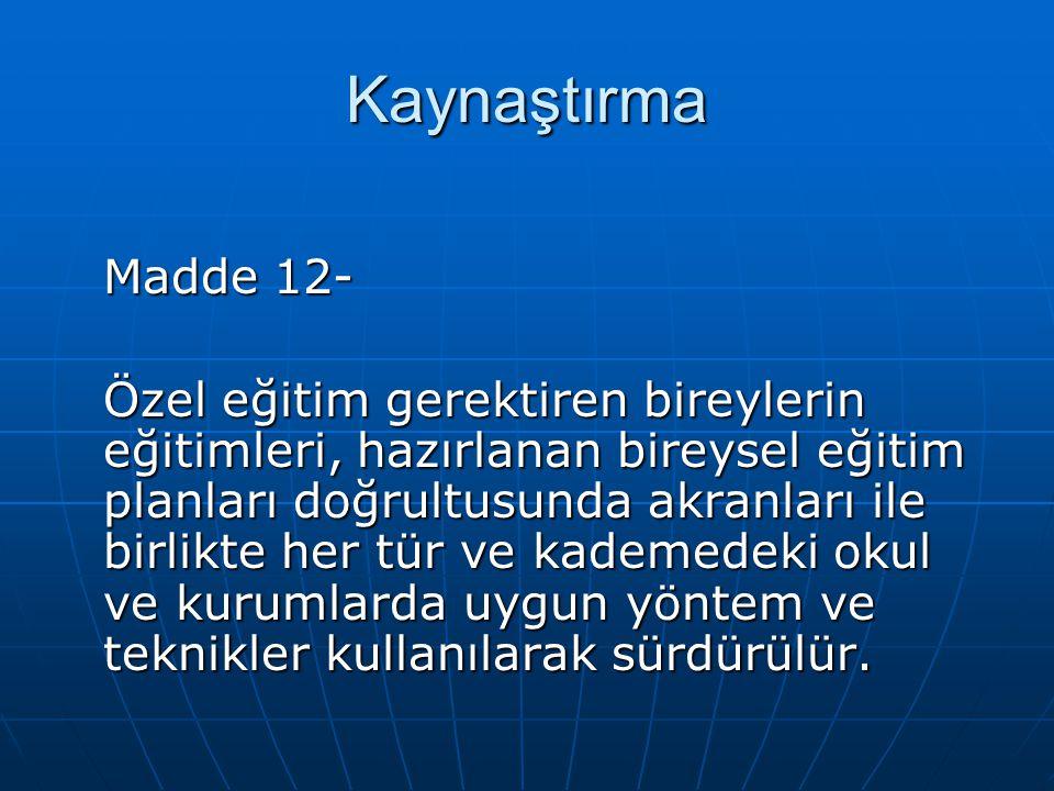 Kaynaştırma Madde 12-