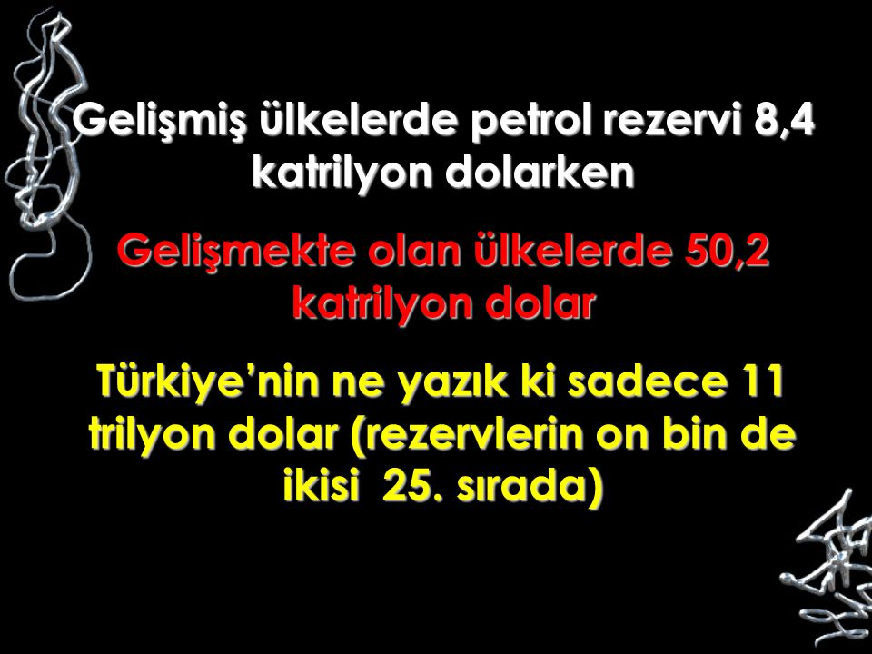 Gelişmiş ülkelerde petrol rezervi 8,4 katrilyon dolarken