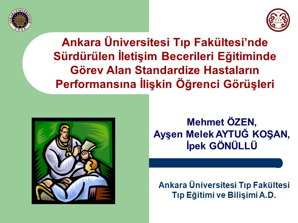 Ankara Üniversitesi Tıp Fakültesi'nde Sürdürülen İletişim Becerileri Eğitiminde