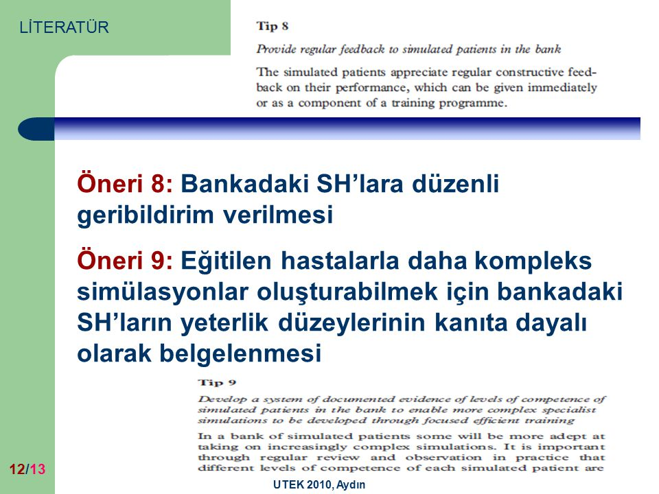 Öneri 8: Bankadaki SH'lara düzenli geribildirim verilmesi