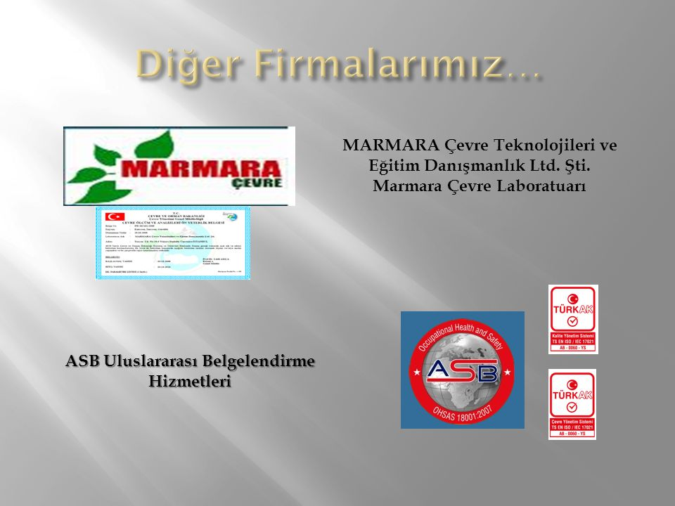 Diğer Firmalarımız… MARMARA Çevre Teknolojileri ve Eğitim Danışmanlık Ltd. Şti. Marmara Çevre Laboratuarı.